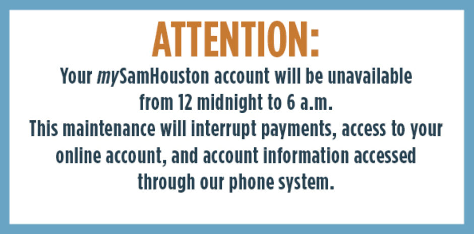 mySamHouston Accounts Unavailable from Midnight to 6 a.m. on April 2 and April 3
